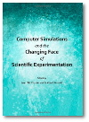 book cover: Computer Simulations and the Changing Face of Scientific Experimentations